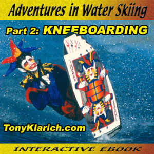 Adventures in Water Skiing, Kneeboarding
